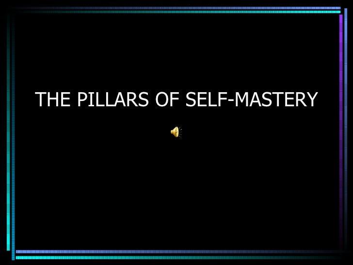 The pillars of_self-mastery