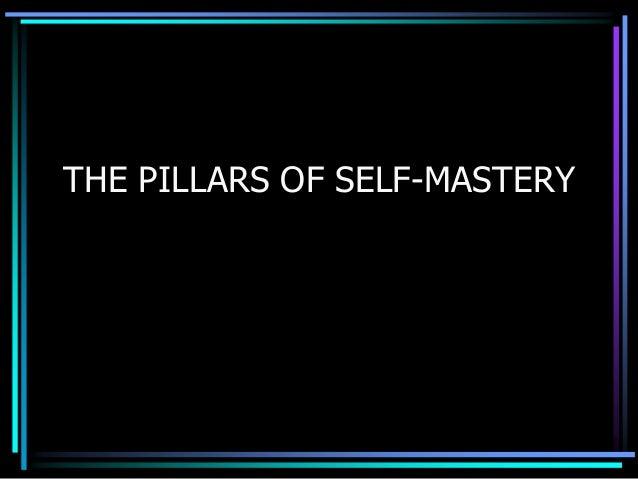 THE PILLARS OF SELF-MASTERY