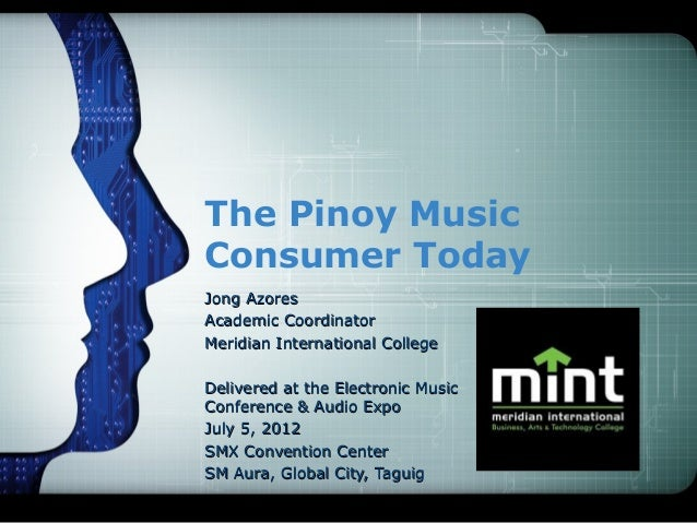 The Pinoy Music Consumer Today Jong AzoresJong Azores Academic CoordinatorAcademic Coordinator Meridian International Coll...