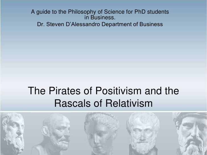 The Pirates of Positivism and the Rascals of Relativism<br />A guide to the Philosophy of Science for PhD students in Busi...