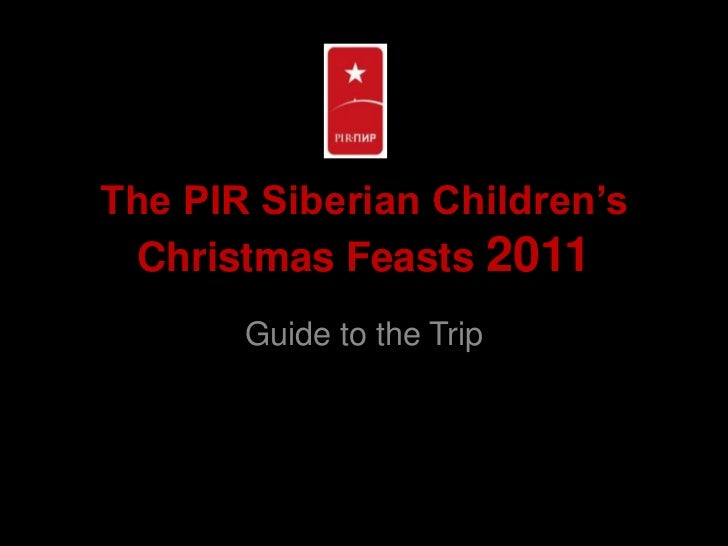 The PIR Siberian Children's Christmas Feasts 2011<br />Guide to the Trip<br />