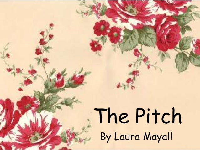 The PitchBy Laura Mayall