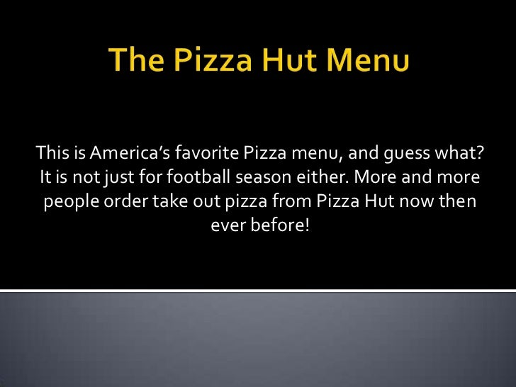 This is America's favorite Pizza menu, and guess what?It is not just for football season either. More and more people orde...