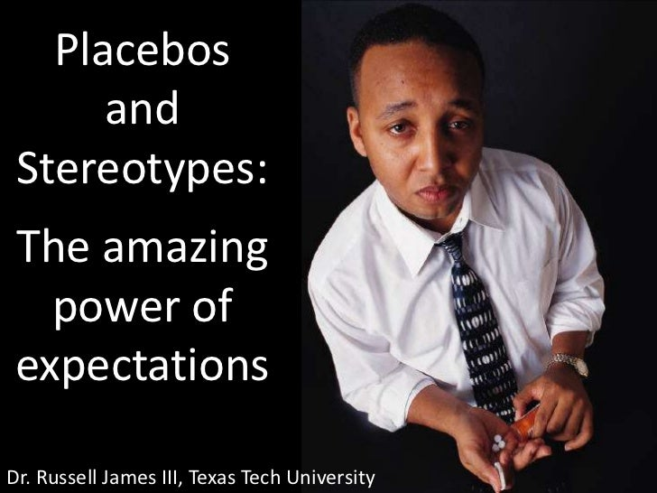 Placebos and Stereotypes: The amazing power of expectations<br />Dr. Russell James III, Texas Tech University<br />