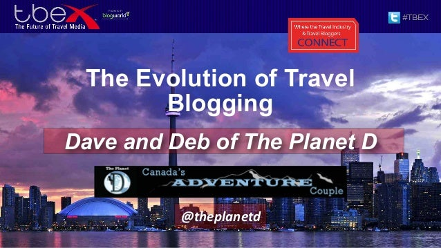 The Evolution of TravelBloggingDave and Deb of The Planet D@theplanetd