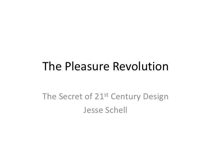 The Pleasure Revolution<br />The Secret of 21st Century Design<br />Jesse Schell<br />