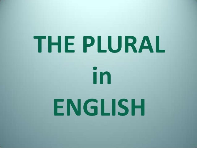 THE PLURAL     in ENGLISH