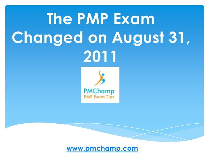 The PMP Exam Changed on August 31, 2011
