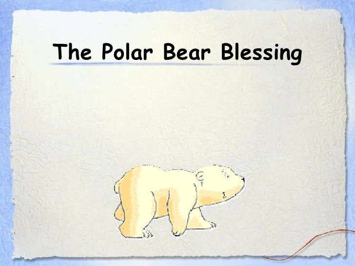 The Polar Bear Blessing