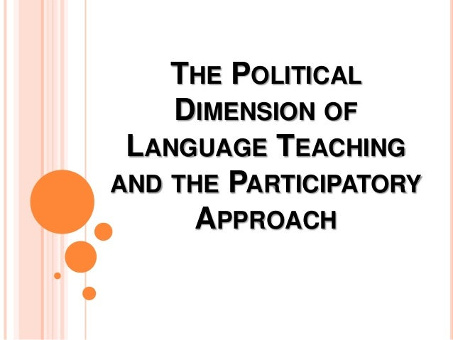 The Political Dimension of Language Teaching and the Participatory Approach