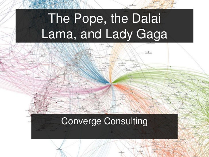 The Pope, the DalaiLama, and Lady Gaga   Converge Consulting