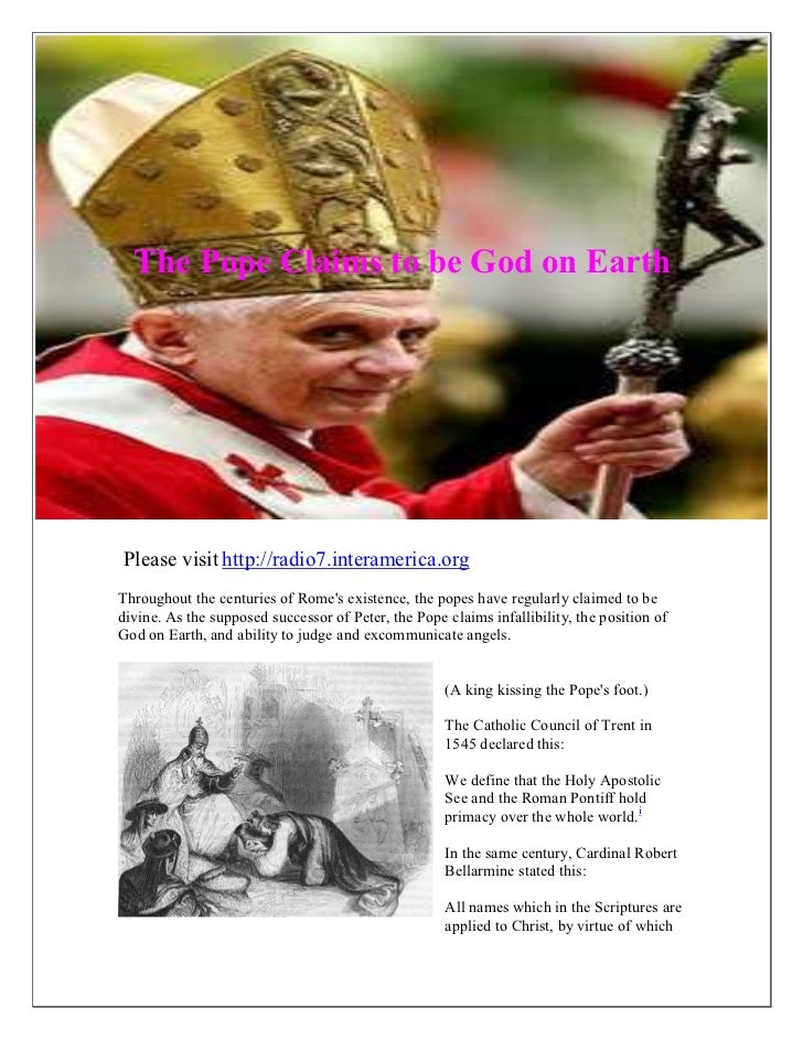 The Pope claims to be god on earth