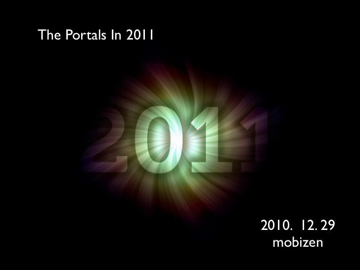 The Portals In 2011                      2010. 12. 29                        mobizen