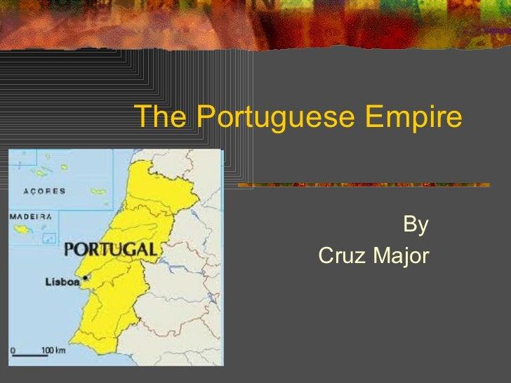 The Portuguese Empire By Cruz Major