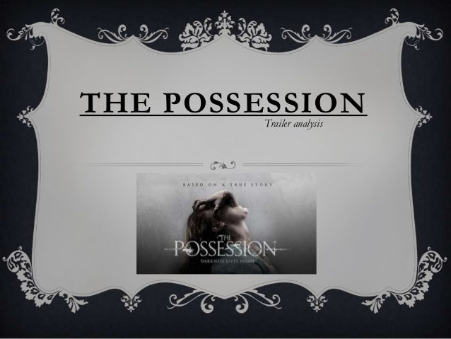 The possession trailer analysis