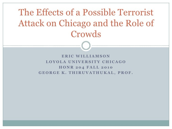 Eric Williamson<br />Loyola university chicago<br />HONR 204 fall 2010<br />George k. thiruvathukal, prof.<br />The Effect...