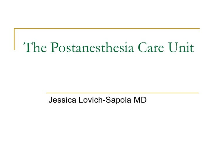 the postanesthesia care unit