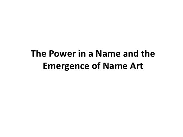 The Power in a Name and the Emergence of Name Art