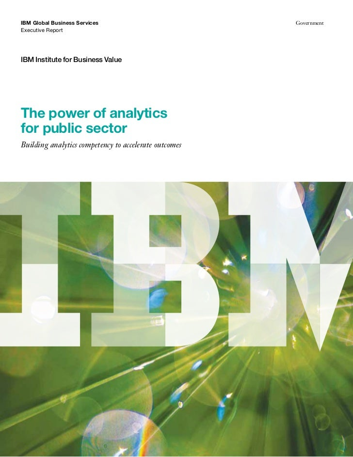 IBM Global Business Services                           GovernmentExecutive ReportIBM Institute for Business ValueThe power...