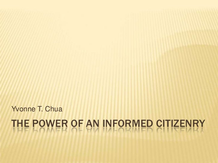 Yvonne T. ChuaTHE POWER OF AN INFORMED CITIZENRY