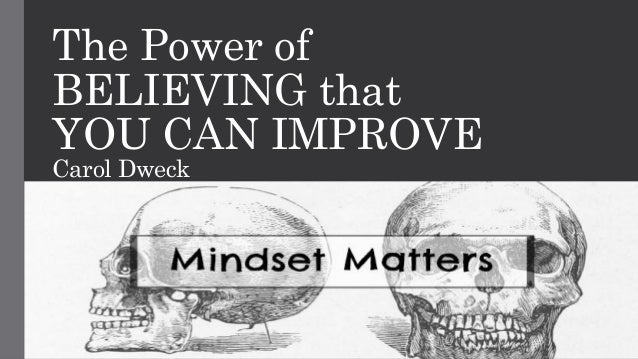 talks carol dweck power believing that improve