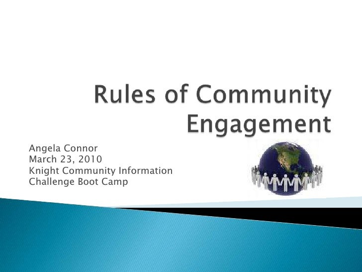 Rules of Community Engagement<br />Angela Connor<br />March 23, 2010<br />Knight Community Information <br />Challenge Boo...