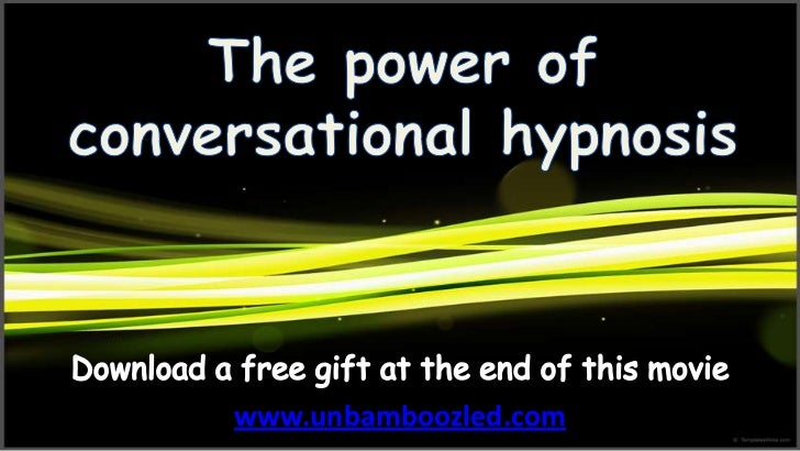 The power of covert conversational hypnosis