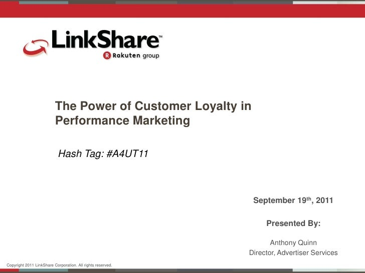 The Power of Customer Loyalty in                          Performance Marketing                            Hash Tag: #A4UT...