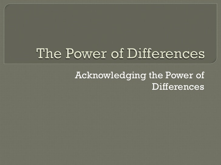 The Power Of Differences