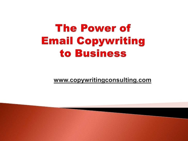 The Power of Email Copywriting to Businesswww.copywritingconsulting.com<br />