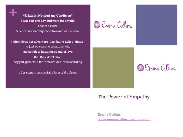 """+ The Power of Empathy Emma Collins www.emmacollinscoaching.com """"ARabbit Noticed my Condition"""" I wassad one day and wen..."""