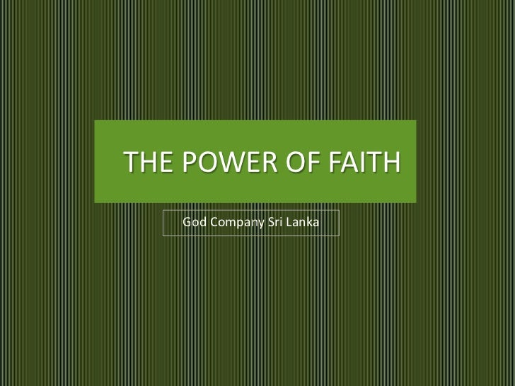THE POWER OF FAITH   God Company Sri Lanka
