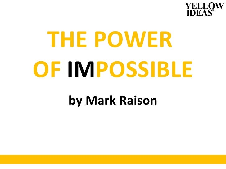 THE POWER  OF  IM POSSIBLE by Mark Raison