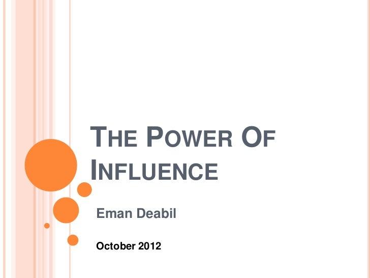 THE POWER OFINFLUENCEEman DeabilOctober 2012