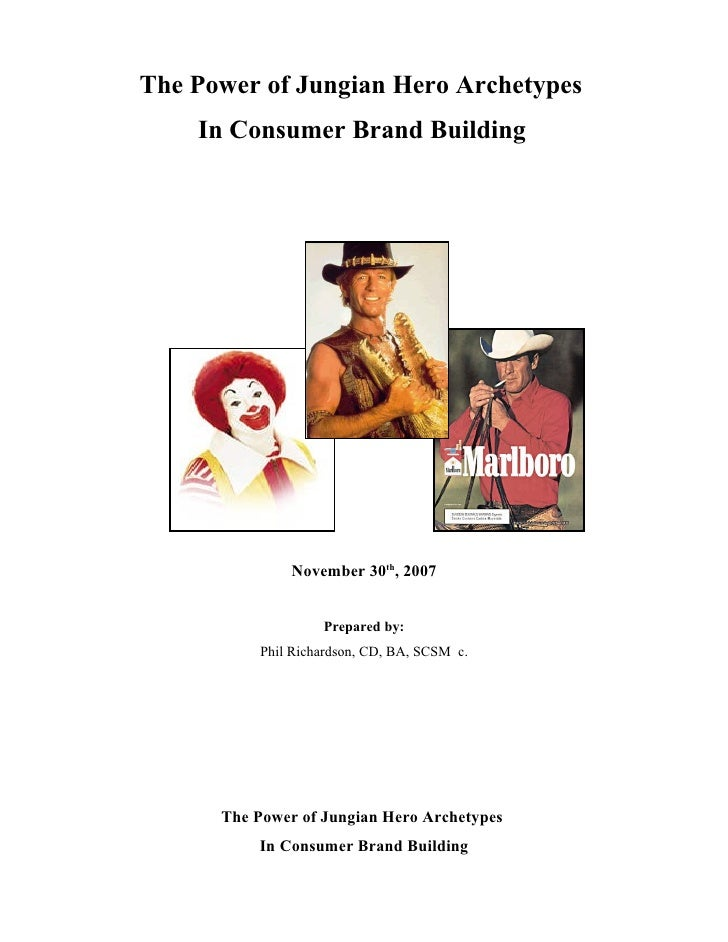 The Power of Jungian Hero Archetypes     In Consumer Brand Building                    November 30th, 2007                ...