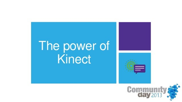 The power ofKinect