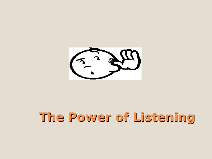 the power of listening Is there a power that isn't listed here seen a mistake on one or more pages just sign in and help out - superpower wiki is a community project, and everybody's welcome to give a.