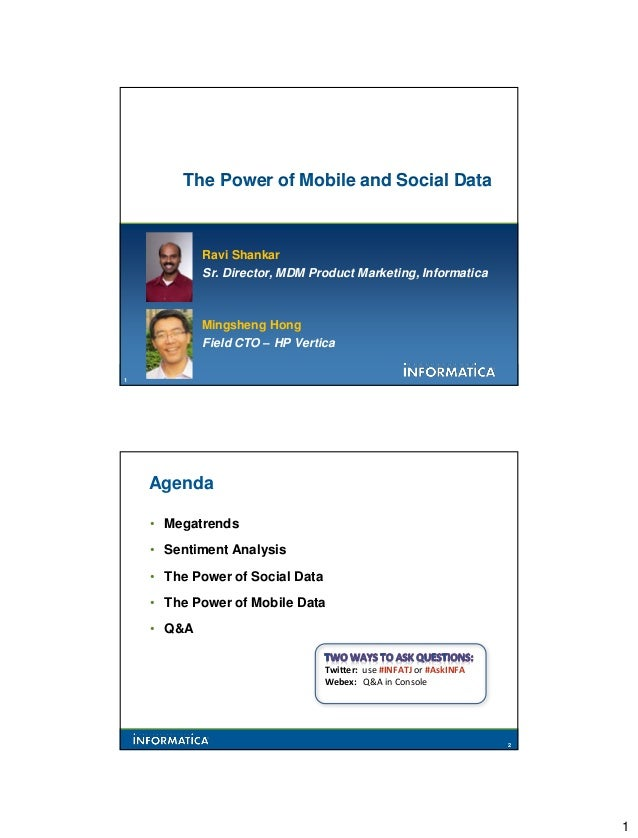 The Power of Mobile and Social Data            Ravi Shankar            Sr. Director, MDM Product Marketing, Informatica   ...