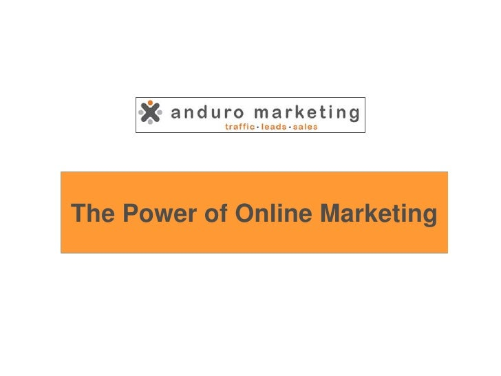 The Power of Online Marketing<br />