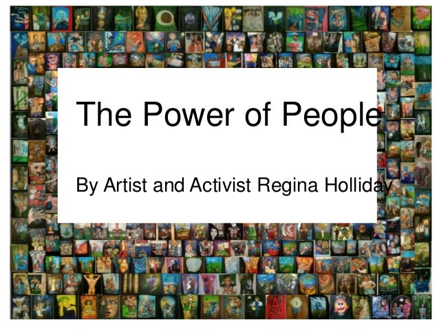 The Power of People By Artist and Activist Regina Holliday