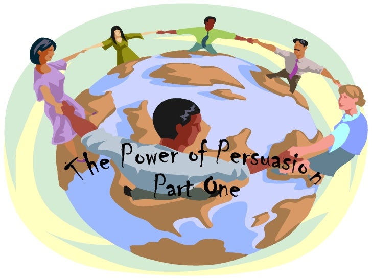 The Power of Persuasion Part One