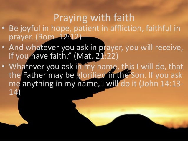 the power of faith and prayers Regarded as a christian belief that god heals people through the power of the holy spirit, faith healing  the faith issued instruction on prayers for.