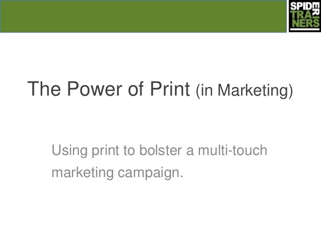 The Power of Print (in Marketing)