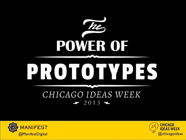The Power Of Prototypes - Chicago Ideas Week '13