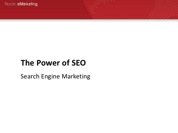 The Power of SEOSearch Engine Marketing