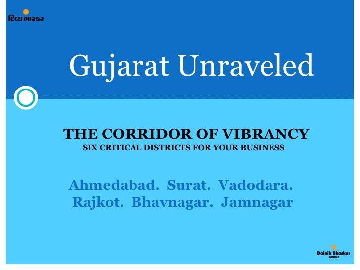 Gujarat Unraveled Ahmedabad.  Surat.  Vadodara.  Rajkot.  Bhavnagar.  Jamnagar SIX CRITICAL DISTRICTS FOR YOUR BUSINESS TH...