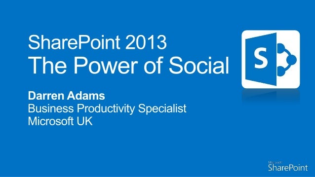 The Power of Social with SharePoint 2013