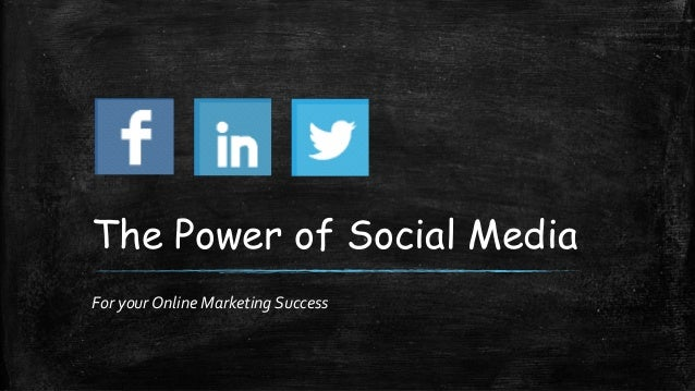 The Power of Social Media For your Online Marketing Success