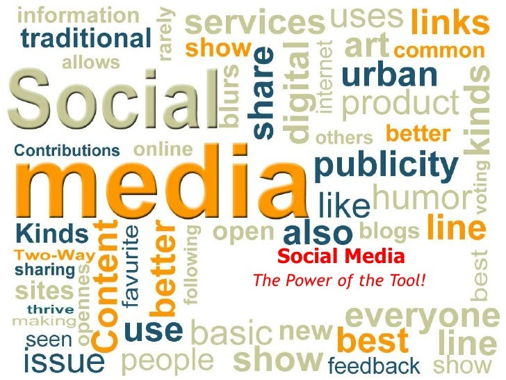 Social Media<br />The Power of the Tool!<br />