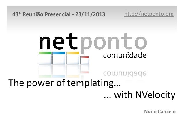 The power of templating.... with NVelocity - Nuno Cancelo
